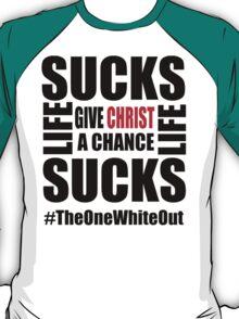#Whiteout: Give Christ a Chance T-Shirt