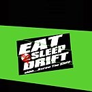 Eat, Sleep, Drift! by JDMSwag