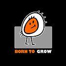 Born To Grow by Max Alessandrini