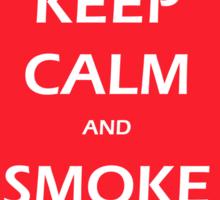KEEP CALM AND SMOKE WEED Sticker