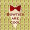 Bowties are cool, for iPhone by favoritedarknes