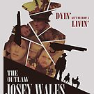 """The Outlaw Josey Wales"" poster by gothiclampshade"