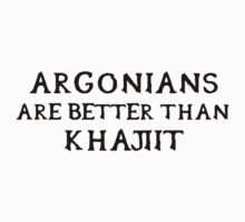 Argonians are better than Khajiit T-Shirt