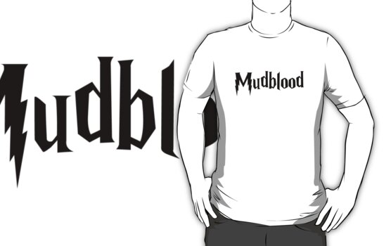 Mudblood (black text) by Amor Nataliaamor