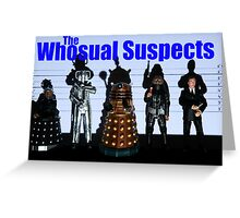 The Whosual Suspects Dr Who Greetings Card Poster Greeting Card