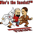 Who's The Fascist by Exklansman