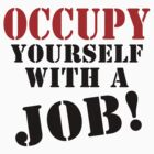 Occupy Yourself With A Job by liberteed