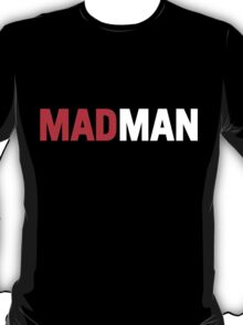 Mad Man T-Shirt