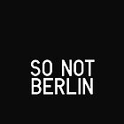 So Not Berlin - Logo Two by sonotberlin