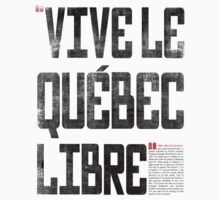 VIVE LE QUEBEC LIBRE by PULP-INK