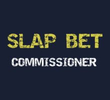 Slap Bet Commissioner by ashedgreg