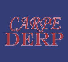 Carpe Derp by DJSev