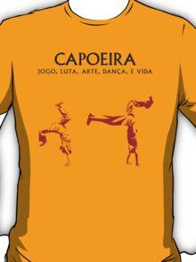 Capoeira: Game, Fight, Art, Dance & Life T-Shirt