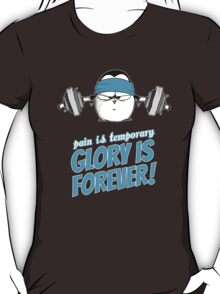 Pain Is Temporary, Glory Is Forever! v.3 T-Shirt