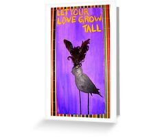 Let Your Love Grow Tall Greeting Card