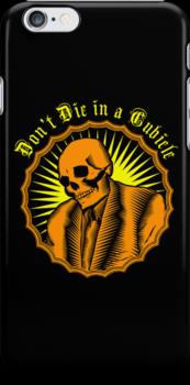 Don't Die in a Cubicle by Tom  Ledin