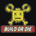 build or die (distressed) by disasterink