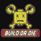 build or die (distressed) by disasterink