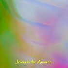 Jesus is the answer by Brian Downs