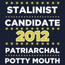 Stalinist Candidate - Patriarchal Potty-Mouth 2012 by BNAC - The Artists Collective.