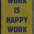 Fallout Vault Tec Work Poster - Hard Work Is Happy Work by HighDesign