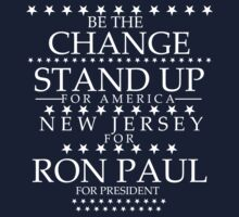 """Be The Change- Stand Up For America"" New Jersey for Ron Paul by BNAC - The Artists Collective."