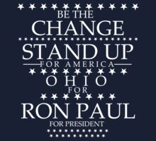 """Be The Change- Stand Up For America"" Ohio for Ron Paul by BNAC - The Artists Collective."