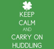 Keep Calm and Carry On Huddling by Vagelis Georgariou