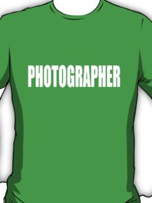 PHOTOGRAPHER - SECURITY STYLE! T-Shirt