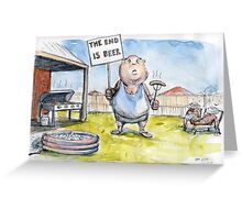The end is beer... Greeting Card