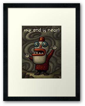 The End is Near! by Rob Colvin