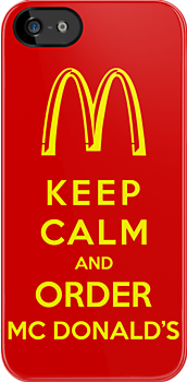 Keep Calm And Order Mc Donald's by Royal Bros Art