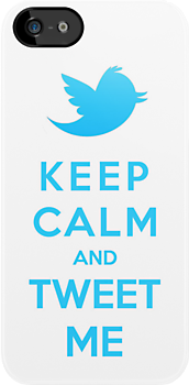 Keep Calm And Tweet Me by Royal Bros Art