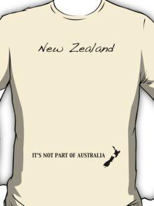 New Zealand - It's Not Part of Australia T-Shirt