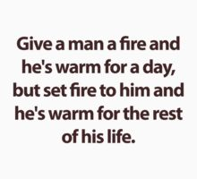 Give a man a fire by Darren Bale