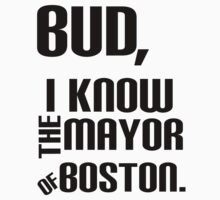 I Know the Mayor of Boston by ItsTigzz