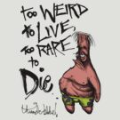 Patrick Star: Too Weird to Live, too Rare to Die by thunderbloke