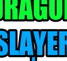 DRAGON SLLAAYYYEEERR! Sticker