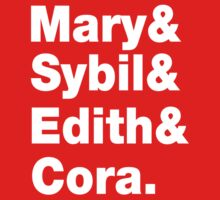 Mary&Sybil&Edith&Cora. by nimbusnought