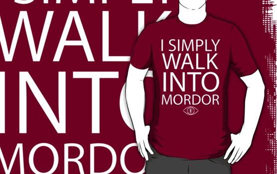 I simply walk into Mordor by shoutitout
