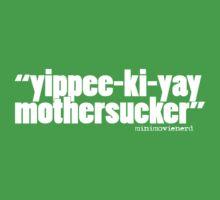 'yippee-ki-yay...' Kids Clothes