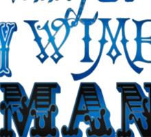 """""""Wibbly Wobbly, Timey Wimey, Spacey Wacey, Humany Wumany"""" Sticker"""