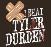 I Beat Tyler Durden T-Shirt by theycutthepower
