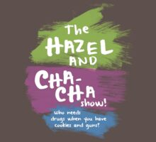 The Hazel and Cha-Cha show by nimbusnought