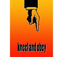 KNEEL AND OBEY Photographic Print