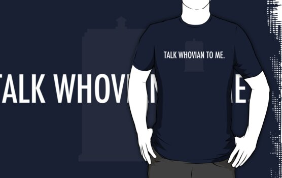 Talk Whovian To Me (simple version) by trekvix