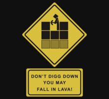 Don't digg down, you may fall in lava by LeeroyCreeper