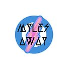 myles AWAY iPhone  by mylesaway