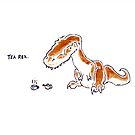 Tea Rex by ILOVEDINOSAURS
