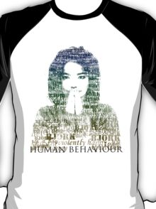 Human Behaviour T-Shirt